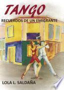 Tango. Recuerdos de un emigrante.