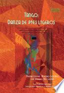 Tango: una danza de pies ligeros
