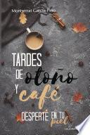 Tardes de otoño y café | Desperté en tu piel