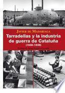 Tarradellas y la industria de Guerra en Catalunya (1936-1939)