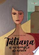 Tatiana es un nombre de novela