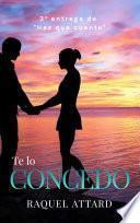 Te lo concedo: Novela Romántica Contemporánea