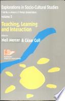Teaching, Learning and Interaction