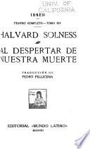 Teatro completo: Halvard Solness. - Al despertar de nuestra muerte