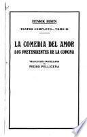 Teatro completo: La comedia del amor. - Los pretendientes de la corona