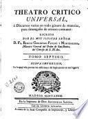 Teatro critico universal, ó, Discursos varios en todo género de materias, para desengaño de errores comunes, 7