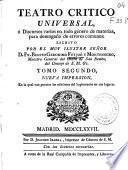 Teatro critico universal ó Discursos varios en todo género de materias para desengaño de errores comunes