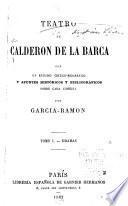 Teatro de Calderon de la Barca: Estudio crítico-biográfico. La vida es sueño. La devocion de la cruz. El médico de su honra. Amar despues de la muerte. A secreto agravio, secreta venganza