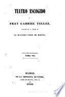 Teatro escogido de Fray Gabriel Tellez: Averíguelo Vargas. Desde Toledo á Madrid. La firmeza en la hermosura