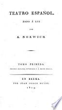 Teatro espanol dado a luz por A. Norwich. Edicion segunda invariade