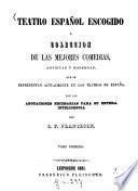 Teatro español escogido ó Coleccion de las mejores comedias, antiguas y modernas, que se representan actualmente en los teatros de España