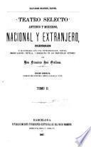 Teatro selecto, antiguo y moderno, nacional y extranjero