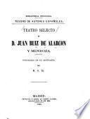 Teatro selecto de D. Juan Ruiz de Alarcon y Mendoza
