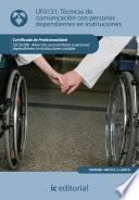 Técnicas de Comunicación con personas dependientes en instituciones. SSCS0208