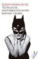 Tecnicas de masturbacion entre Batman y Robin