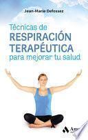 Técnicas de respiración terapéutica para mejorar tu salud
