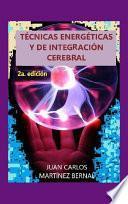 TÉCNICAS ENERGÉTICAS Y DE INTEGRACIÓN CEREBRAL.