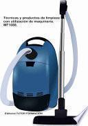 Técnicas y procedimientos de limpieza con utilización de maquinaria. MF1088.