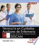 Técnico/a en Cuidados Auxiliares de Enfermería. Servicio de Salud de Castilla-La Mancha. SESCAM. Temario Vol.I