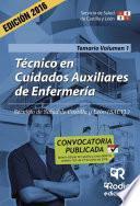 Técnico en Cuidados Auxiliares de Enfermería. Temario. Volumen 1. Servicio de Salud de Castilla y León