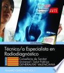 Técnicos Especialistas en Radiodiagnóstico. Conselleria de Sanitat Universal i Salut Pública. Generalitat Valenciana. Temario específico. Vol. I