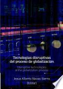 Tecnologías disruptivas del proceso de globalización