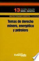 Temas de derecho minero, energético y petrolero