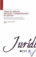 Temas de derecho procesal y administración de justicia II