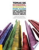Temas de economía, gobierno y población para la gestión del desarrollo en el estado de Oaxaca, México