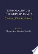 Temporalidades inter/disciplinares. Derecho, Filosofía, Política