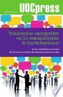 Tendencias emergentes en la comunicación de instituciones