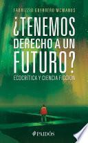 ¿Tenemos derecho a un futuro?