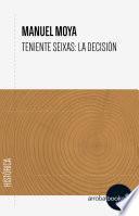 Teniente Seixas: la decisión