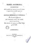 Teoría algebraica elemental de las cantidades que varían por incrementos positivos o negativos de sus variables componentes; o sea Cálculo diferencial e integral
