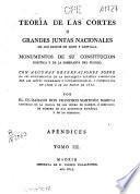 Teoría de las Cortes o grandes Juntas Nacionales de los Reinos de León y Castilla, monumentos de su Constitución política y de la soberanía del Pueblo