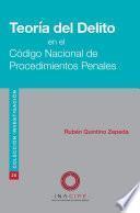 Teoría del Delito en el Código Nacional de Procedimientos Penales