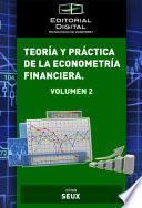 Teoría y práctica de la econometría financiera. Volumen 2