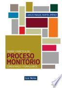 Teoría y práctica del proceso monitorio. Comentarios y formularios (e-book)