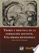 Teoría y práctica en la formación docente.