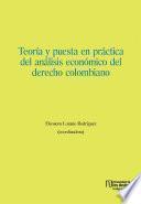 Teoría y puesta en práctica del análisis económico del derecho colombiano