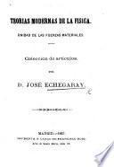 Teorias modernas de la Fisica; unidad de las fuerzas materiales: coleccion de articulos