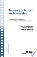 Teorías y prácticas audiovisuales