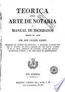 Teórica del arte de notaría, ó, Manual de escribanos