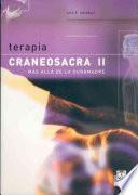 TERAPIA CRANEOSACRA II. Más allá de la duramadre