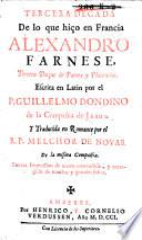 Tercera decada de lo que hiço en Francia Alexandro Farnese, 3° duque de Parma y Placencia
