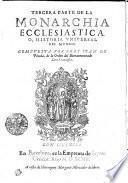TERCERA PARTE DE LA MONARCHIA ECCLESIASTICA, O, HISTORIA VNIVERSAL DEL MVNDO