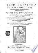 Tercera parte de las chronicas de la orden de los frayles menores del seraphico padre san Francisco ... Nueuamente ordenada ... por fray Marcos de Lisboa ..