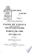 Territorios sometidos al fuero de Viscaya en lo civil dentro y fuera del señorio de aquel nombre
