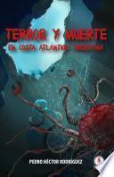 Terror y Muerte en Costa Atlantica Argentina