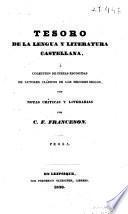 Tesoro de la lengua y literatura castellana ó colección de piezas escogidas de autores clásicos de los mejores siglos